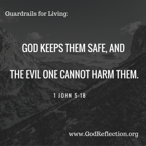 God keeps them safe, and the evil one cannot harm them.