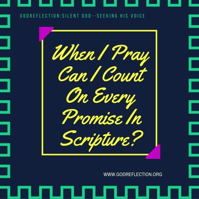 When I Pray Can I Count On Every Promise In Scripture_