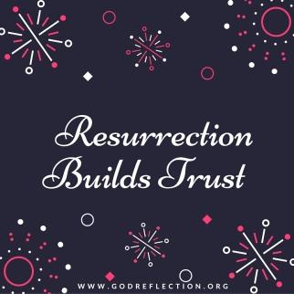 Resurrection Builds Trust